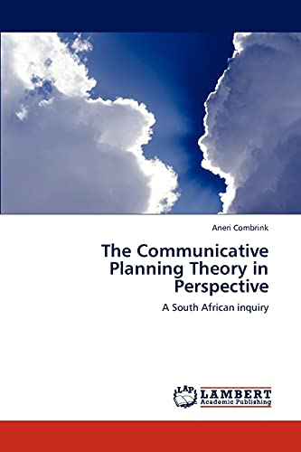The Communicative Planning Theory in Perspective: A South African inquiry: Aneri Combrink