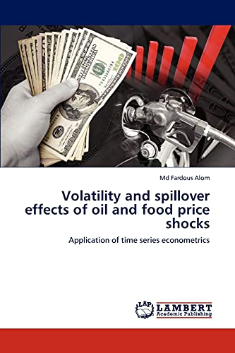 9783847349020: Volatility and spillover effects of oil and food price shocks: Application of time series econometrics