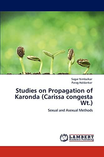 Studies on Propagation of Karonda (Carissa congesta Wt.): Sexual and Asexual Methods: Sagar ...