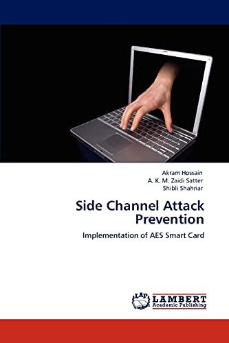 Side Channel Attack Prevention: Akram Hossain