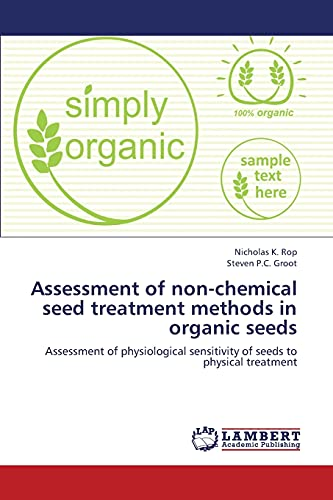 9783847349266: Assessment of non-chemical seed treatment methods in organic seeds: Assessment of physiological sensitivity of seeds to physical treatment