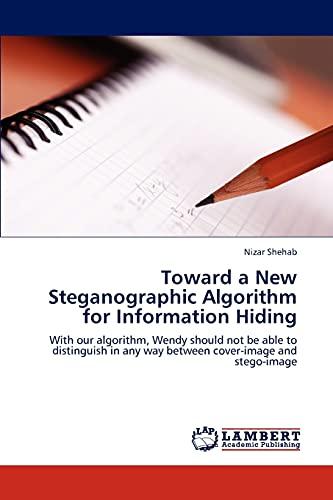 Toward a New Steganographic Algorithm for Information Hiding: Nizar Shehab