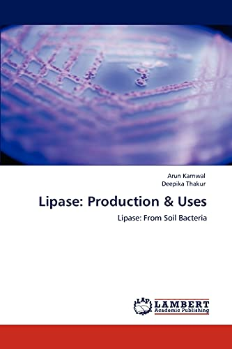 9783847349501: Lipase: Production & Uses: Lipase: From Soil Bacteria