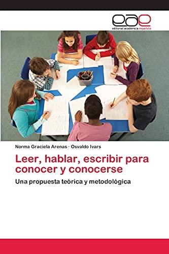 9783847350446: Leer, hablar, escribir para conocer y conocerse: Una propuesta teórica y metodológica (Spanish Edition)