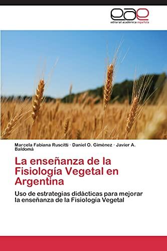 9783847350774: La enseñanza de la Fisiología Vegetal en Argentina: Uso de estrategias didácticas para mejorar la enseñanza de la Fisiología Vegetal (Spanish Edition)