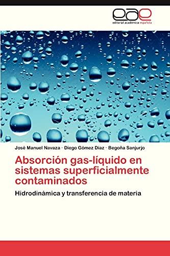 Absorción gas-líquido en sistemas superficialmente contaminados: Hidrodinámica y transferencia de ...