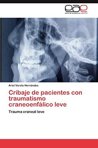Cribaje de Pacientes Con Traumatismo Craneoenfalico Leve: Ariel Varela Hernández
