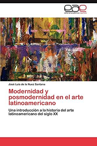 9783847350859: Modernidad y posmodernidad en el arte latinoamericano: Una introducción a la historia del arte latinoamericano del siglo XX (Spanish Edition)