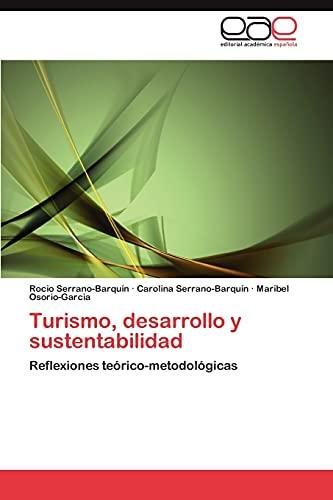 Turismo, Desarrollo y Sustentabilidad: Rocio Serrano-Barqu�n