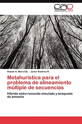 9783847351061: Metahurística para el problema de alineamiento múltiple de secuencias: Híbrido entre recocido simulado y búsqueda de armonía (Spanish Edition)