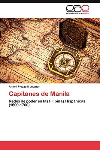 9783847351290: Capitanes de Manila: Redes de poder en las Filipinas Hispánicas (1600-1700) (Spanish Edition)