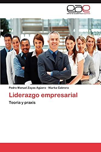 9783847351504: Liderazgo empresarial: Teoría y praxis (Spanish Edition)