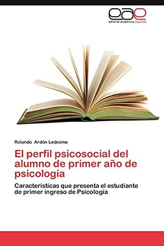 9783847351641: El perfil psicosocial del alumno de primer año de psicología: Características que presenta el estudiante de primer ingreso de Psicología (Spanish Edition)