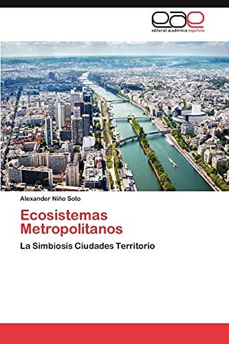 9783847351672: Ecosistemas Metropolitanos: La Simbiosis Ciudades Territorio (Spanish Edition)
