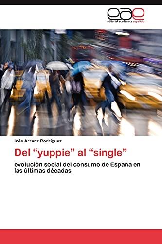 Del ?yuppie? al ?single?: evolución social del consumo de España en las últimas décadas (Spanish ...