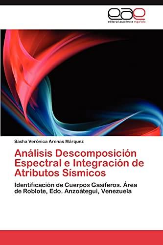 9783847351894: Análisis Descomposición Espectral e Integración de Atributos Sísmicos