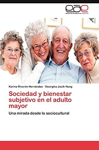 9783847352020: Sociedad y bienestar subjetivo en el adulto mayor: Una mirada desde lo sociocultural (Spanish Edition)