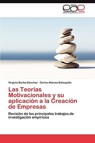 9783847352082: Las Teorías Motivacionales y su aplicación a la Creación de Empresas: Revisión de los principales trabajos de investigación empíricos (Spanish Edition)