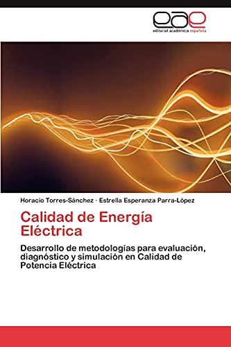 9783847352150: Calidad de Energía Eléctrica: Desarrollo de metodologías para evaluación, diagnóstico y simulación en Calidad de Potencia Eléctrica (Spanish Edition)