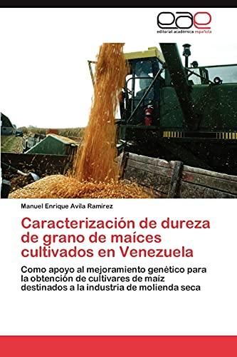 Caracterización de dureza de grano de maíces: Avila Ramírez, Manuel