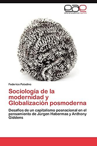 Sociologia de La Modernidad y Globalizacion Posmoderna: Federico Paladino