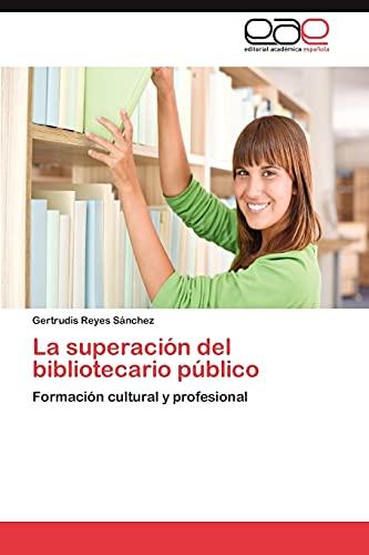 La Superacion del Bibliotecario Publico: Gertrudis Reyes Sánchez