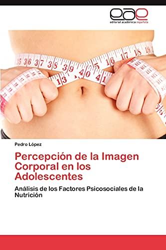 Percepcion de La Imagen Corporal En Los: Pedro L Pez