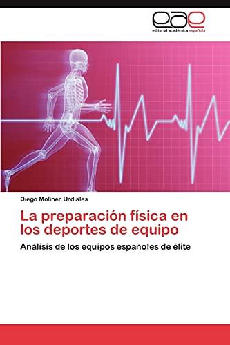9783847354147: La preparación física en los deportes de equipo: Análisis de los equipos españoles de élite (Spanish Edition)