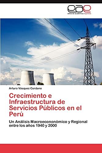 Crecimiento E Infraestructura de Servicios Publicos En El Peru: Arturo Vásquez Cordano