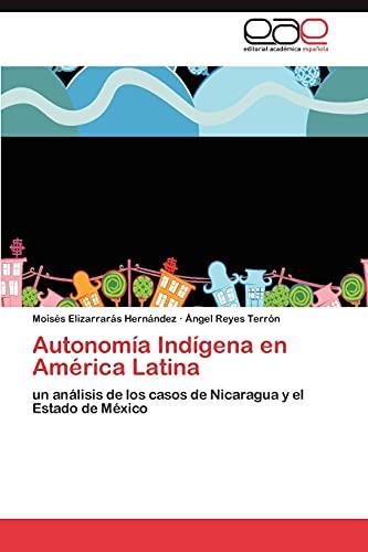 9783847354536: Autonomía Indígena en América Latina
