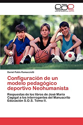 Configuracion de Un Modelo Pedagogico Deportivo Neohumanista: Daniel Pablo Ramacciotti