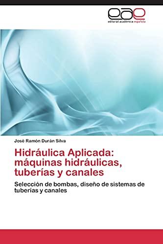 9783847354581: Hidraulica Aplicada: Maquinas Hidraulicas, Tuberias y Canales