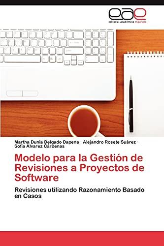 Modelo Para La Gestion de Revisiones a Proyectos de Software: Martha Dunia Delgado Dapena