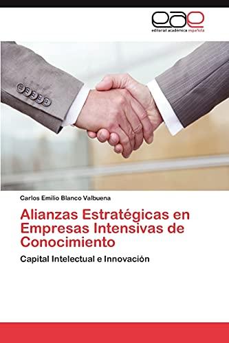 9783847354826: Alianzas Estratégicas en Empresas Intensivas de Conocimiento: Capital Intelectual e Innovación (Spanish Edition)