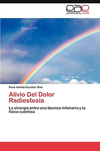 9783847354864: Alivio Del Dolor Radiestesia: La sinergia entre una técnica milenaria y la física cuántica (Spanish Edition)