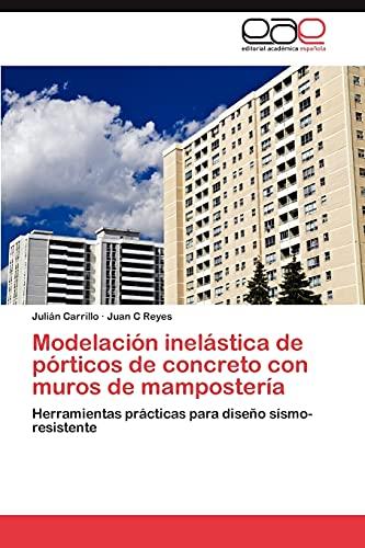 9783847354963: Modelación inelástica de pórticos de concreto con muros de mampostería: Herramientas prácticas para diseño sísmo-resistente (Spanish Edition)