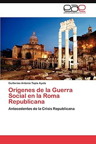 9783847354987: Orígenes de la Guerra Social en la Roma Republicana: Antecedentes de la Crisis Republicana (Spanish Edition)