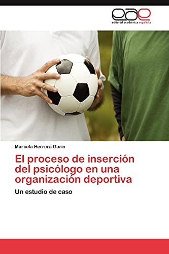 El Proceso de Insercion del Psicologo En Una Organizacion Deportiva: Marcela Herrera Garin