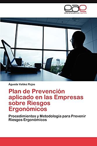 9783847355243: Plan de Prevención aplicado en las Empresas sobre Riesgos Ergonómicos: Procedimientos y Metodología para Prevenir Riesgos Ergonómicos (Spanish Edition)