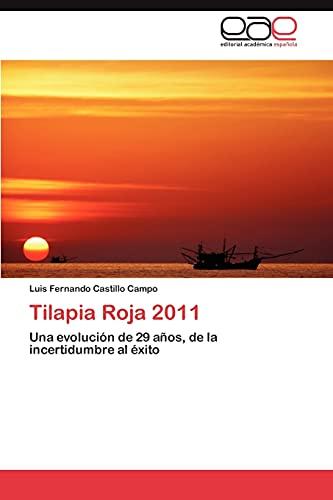 9783847355335: Tilapia Roja 2011: Una evolución de 29 años, de la incertidumbre al éxito (Spanish Edition)