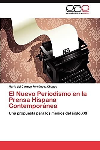 9783847355366: El Nuevo Periodismo en la Prensa Hispana Contemporánea: Una propuesta para los medios del siglo XXI (Spanish Edition)