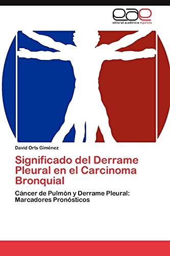 9783847355632: Significado del Derrame Pleural en el Carcinoma Bronquial: Cáncer de Pulmón y Derrame Pleural: Marcadores Pronósticos (Spanish Edition)