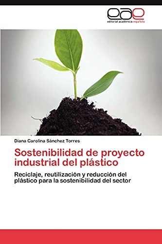 Sostenibilidad de Proyecto Industrial del Plastico: Diana Carolina Sánchez Torres