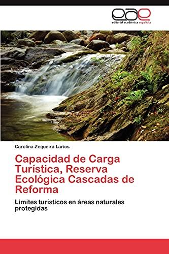 Capacidad de Carga Turistica, Reserva Ecologica Cascadas de Reforma: Carolina Zequeira Larios