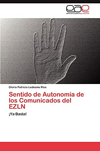 9783847356301: Sentido de Autonomía de los Comunicados del EZLN: ¡Ya Basta! (Spanish Edition)