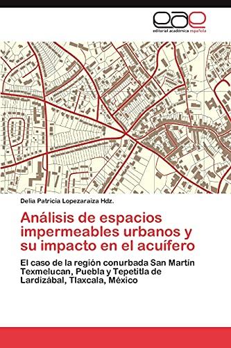 Análisis de espacios impermeables urbanos y su impacto en el acuífero: El caso de la ...