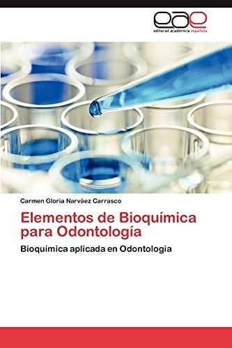 9783847356905: Elementos de Bioquímica para Odontología: Bioquímica aplicada en Odontología (Spanish Edition)