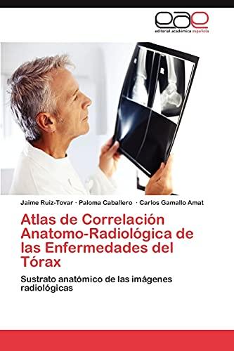 9783847357193: Atlas de Correlación Anatomo-Radiológica de las Enfermedades del Tórax