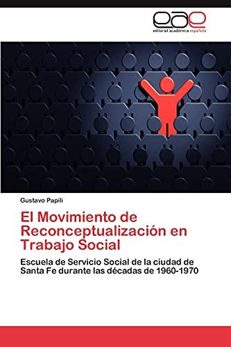 9783847357582: El Movimiento de Reconceptualización en Trabajo Social: Escuela de Servicio Social de la ciudad de Santa Fe durante las décadas de 1960-1970 (Spanish Edition)