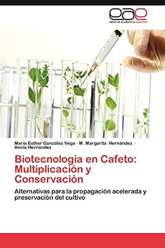 Biotecnología en Cafeto: Multiplicación y Conservación: Alternativas para la propagación acelerada ...